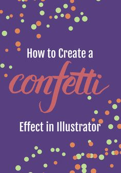 Creating a confetti-effect-scatter-brush with Adobe Illustrator ~ excellent post and video tutorial ~ I tried it and was super delighted with the results!