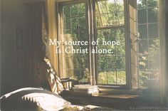 In Christ alone, my hope is found, he my light, my strength, my song, my cornerstone, my solid ground