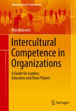 Intercultural Competence in Organizations - A Guide for Leaders, Educators and Team Players | Alex V. Matveev | Springer