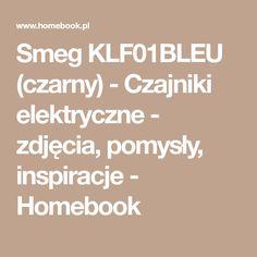 Smeg KLF01BLEU (czarny) - Czajniki elektryczne - zdjęcia, pomysły, inspiracje - Homebook