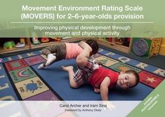 Movement Environment Rating Scale MOVERS for 2-6-year-olds provision: Improving physical development through movement and physical activity: Amazon.co.uk: Carol Archer, Iram Siraj: Books