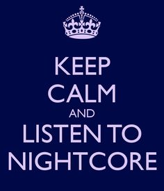 Listen 2 it! nightcore is awesome