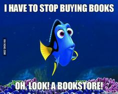 I have to stop buying books! Oh, look! A bookstore!