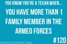 """"""" in Texas if your dad's in the army (and you're a Guy) and you don't join up, you must hate your daddy """""""