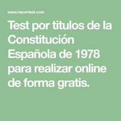 Test por titulos de la Constitución Española de 1978 para realizar online de forma gratis.