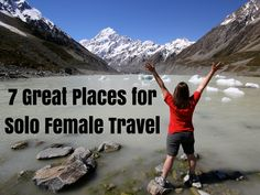 Want to travel solo but don't know where to go? Here are seven countries that are solo-travel-friendly (especially for women).