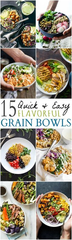 15 QUICK & EASY GRAIN BOWLS you need to make for Dinner tonight! These Grain Bowls are packed with protein, fiber, veggies and loaded with flavor!