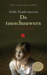 Hilde Vandermeeren - De toeschouwers // Een Vlaamse webdesigner past op de tienerdochter van een vriendin. Ze proeft echter een nare sfeer op het internaat waarop het meisje door de week zit.