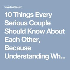 10 Things Every Serious Couple Should Know About Each Other, Because Understanding What Stresses Them Out Is Key   Bustle