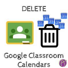 A great reminder. Delete Google Classroom Calendars.
