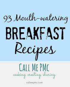 93 Mouth-watering Breakfast Recipes