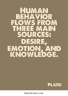 My sources are knowledge and desire. Emotion becomes an effect of t… Plato quote. My sources are knowledge and desire. Emotion becomes an effect of the denial of the other two and then the source of my worst behavior. Quotable Quotes, Wisdom Quotes, Words Quotes, Quotes To Live By, Me Quotes, Motivational Quotes, Inspirational Quotes, Sayings, Denial Quotes