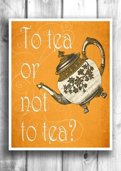 Tea Typographic Print, inspirational print, wall decor, kitchen art, quote art, Shakespeare print. To Tea Or Not To Tea - 11x14