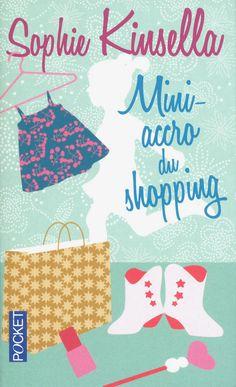 "Sophie KINSELLA, ""Mini-accro du shopping"""