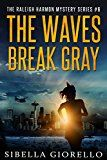 Free Kindle Book -   The Waves Break Gray (The Raleigh Harmon mysteries Book 6) Check more at http://www.free-kindle-books-4u.com/religion-spiritualityfree-the-waves-break-gray-the-raleigh-harmon-mysteries-book-6/