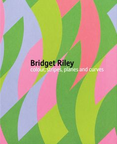 Bridget Riley - colour, stripes, planes and curves. Published 2011 by Ridinghouse. Cover - detail from Riley's Two Reds (2000)