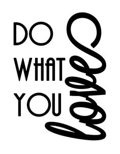 Inspirational qoute, wall art, qoutes for the wall, black and white qoute, do what you love qoute 18X24 $79