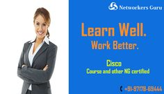 Get very comprehensive summer training in Gurgaon/Delhi NCR with advanced technology at Networkers guru institute. We have speciality in many reputed networking courses like CISCO. We offer several cisco certification programs.