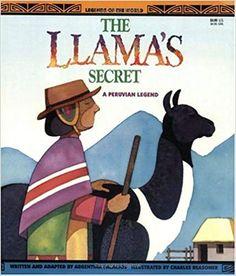 The Llama's Secret - A Peruvian Legend (Legends of the World): Palacios