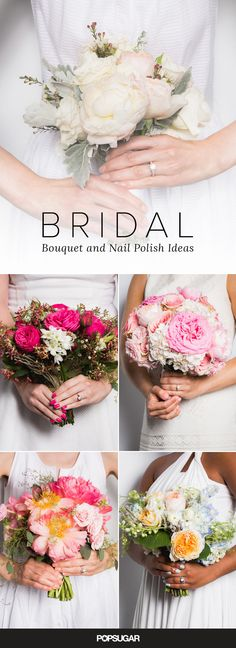 Planning all the details of your wedding is a grueling task. There's the cake, your dress, bridesmaid style. But while you're in the midst of your planning it's important that you don't over look your manicure. You can't just wear any old pink or blush — it needs to perfectly complement your rings, skin tone, and, of course, the bouquet! Check out all the beautiful bouquet and nail polish pairings you'll need for your big day.