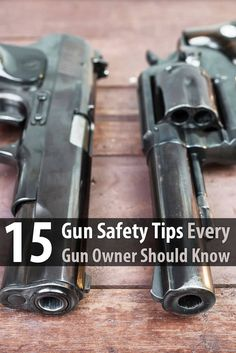 Guns are important for hunting and self defense, but they can only keep you safe if you handle them safely. Here are 15 gun safety tips.