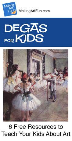 Hey Kids, Meet Edgar Degas | 6 Free Resources for Teaching Your Kids About Art - MakingArtFun.com