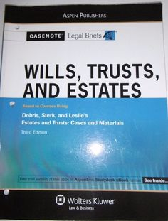 CASENOTE LEGAL BRIEFS WILLS, TRUSTS, AND ESTATES THIRD EDITION  #Legal