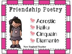 Friendship theme poetry templates from NewEnglandTeacher. Cinquain, diamante, haiku, and acrostic poems. BW and Color options of each template.   Each sheet comes with directions for completing the poem type and examples. No prep necessary!  Perfect for Valentine's Day or any day!