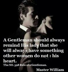 The gentleman's guide. Gentleman Rules, True Gentleman, Gentleman Style, Dark Romance, Quotes To Live By, Me Quotes, Gentlemens Guide, Other Woman, Hopeless Romantic