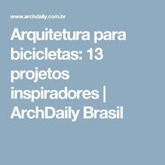 Arquitetura para bicicletas: 13 projetos inspiradores | ArchDaily Brasil