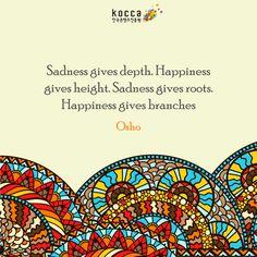 Kormore.com / Daily quotes: Sadness gives depth. Hapiness gives height. Sadness gives roots. Happiness gives branches  ▶한국콘텐츠진흥원 ▶KOCCA ▶Korean Content ▶KoreanContent ▶KORMORE