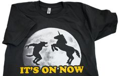 """""""Its On Now!"""" Thanks, Joss Whedon, for exposing me to the awesomeness of this shirt :P"""