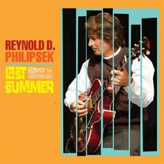 Jazz Guitar Reynold D. Philipsek Last Summer CD 2012 Rephi Records