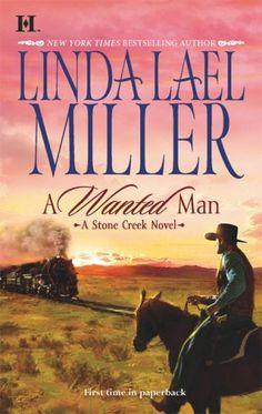 Bestseller Books Online A Wanted Man (Stone Creek Novels) Linda Lael Miller $7.99  - http://www.ebooknetworking.net/books_detail-0373772963.html