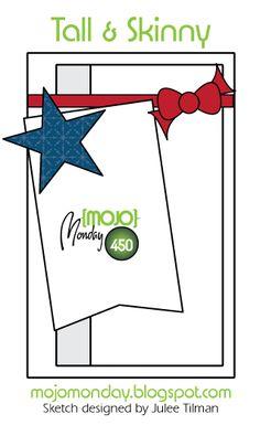 Mojo Monday 450 Card Sketch Sketch designed by Julee Tilman #mojomonday #vervestamps #cardsketches #sketcchallenge