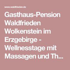 Gasthaus-Pension Waldfrieden Wolkenstein im Erzgebirge - Wellnesstage mit Massagen und Therme