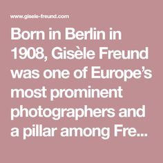 Born in Berlin in 1908, Gisèle Freund was one of Europe's most prominent photographers and a pillar among French feminist intellectuals…
