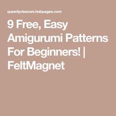 9 Free, Easy Amigurumi Patterns For Beginners! | FeltMagnet