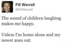 Fill Werrel, children laughing, home alone, tweet