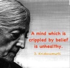 Rigid BELIEFS are what prevent us growing and evolving. And keep us stuck in pathological mindsets. Amazing Quotes, Great Quotes, Me Quotes, Inspirational Quotes, Jiddu Krishnamurti, Freedom Quotes, Philosophy Quotes, Empowering Quotes, Spiritual Wisdom