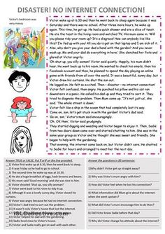 A passage in the past simple tense about a boy who is all at sea because his internet connection is lost. With true or false and questions. My internet was cut off today - say no more! - ESL worksheets