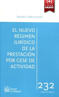 El nuevo régimen jurídico de la prestación por cese de actividad / Eduardo E. Talens Visconti. - 2015