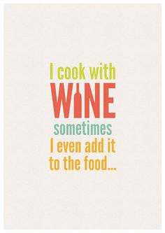 I Cook With Wine... - A3 PRINT funny, kitchen, green, red, blue, orange