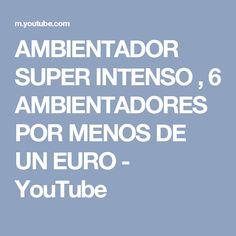AMBIENTADOR SUPER INTENSO , 6 AMBIENTADORES POR MENOS DE UN EURO - YouTube