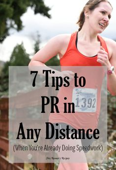 Doing speedwork but not running faster race times? Don't worry - here's 7 tips on how to PR in any distance when you're already doing speedwork!