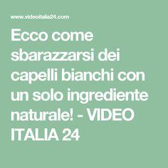 Ecco come sbarazzarsi dei capelli bianchi con un solo ingrediente naturale! - VIDEO ITALIA 24