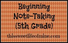 Tips for teaching beginning note-taking | This Sweet Life Blog