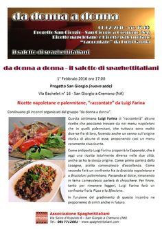 News di Spaghetti italiani - 01/02 - Progetto San Giorgio - San Giorgio a Cremano (NA) - da donna a donna: Ricette napoletane e palermitane raccontate da Luigi Farina