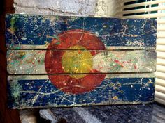 Colorado State Flag Distressed Barn Wood Art.  Make it without the paint splatters though.