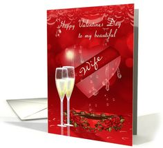Wife Valentine's Day Greeting Card With Glass Heart Champagne card